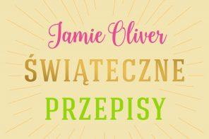 Świąteczne przepisy Jamiego Oliviera