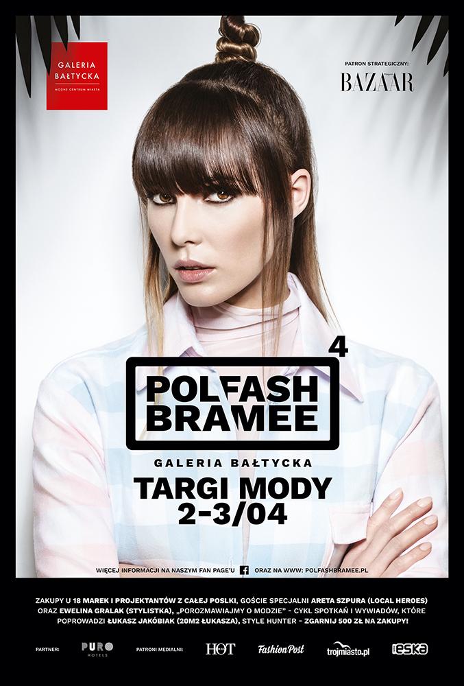 magazynkobiet.pl - PLAKAT GB - Targi mody Polfash Bramee – to już w ten weekend w Galerii Bałtyckiej!