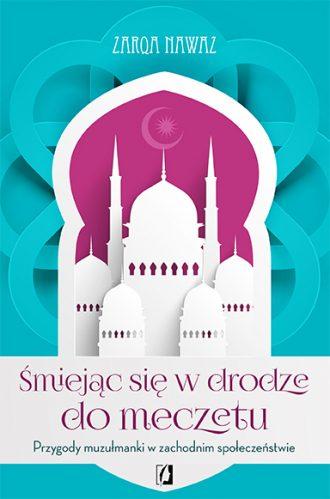 magazynkobiet.pl - W drodze do meczetu front 72dpi 330x499 - ŚMIEJĄC SIĘ W DRODZE DO MECZETU