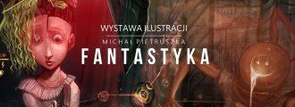magazynkobiet.pl - coverBig 8 330x120 - Wernisaż Wystawy Ilustracji: Michał Pietruszka Fantastyka