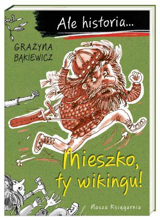 magazynkobiet.pl - ale historia1 mieszko ty wikingu 330x454 - Wyróżnienie dla Grażyny Bąkiewicz