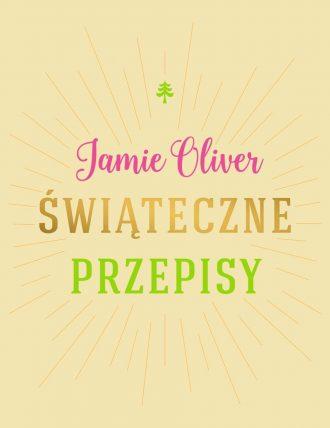 magazynkobiet.pl - swiateczne przepisy b iext45308271 330x428 - Świąteczne przepisy Jamiego Oliviera