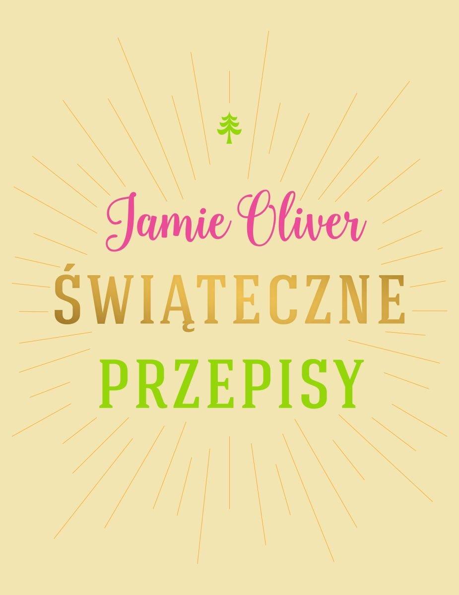 magazynkobiet.pl - swiateczne przepisy b iext45308271 - Świąteczne przepisy Jamiego Oliviera