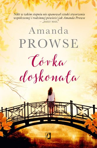 magazynkobiet.pl - Córka doskonala 300 330x501 - Córka idealna - Amanda Prowse