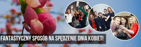 magazynkobiet.pl - 4 - LADIES DAY – motywacyjne wydarzenie na Dzień Kobiet