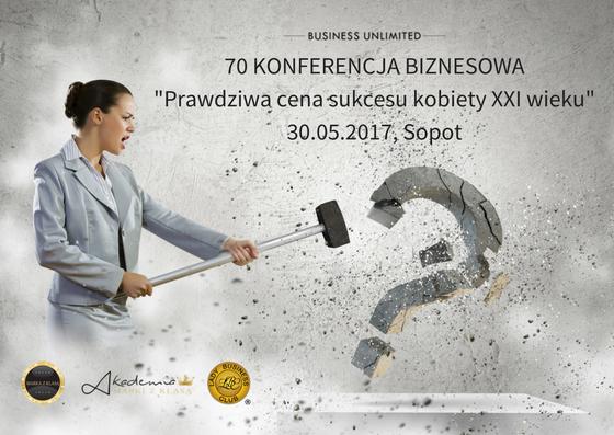 magazynkobiet.pl - Konferencja 30.05.2017 1 - 70 Ogólnopolska Konferencja Biznesowa MAKE YOUR BUSINESS BETTER