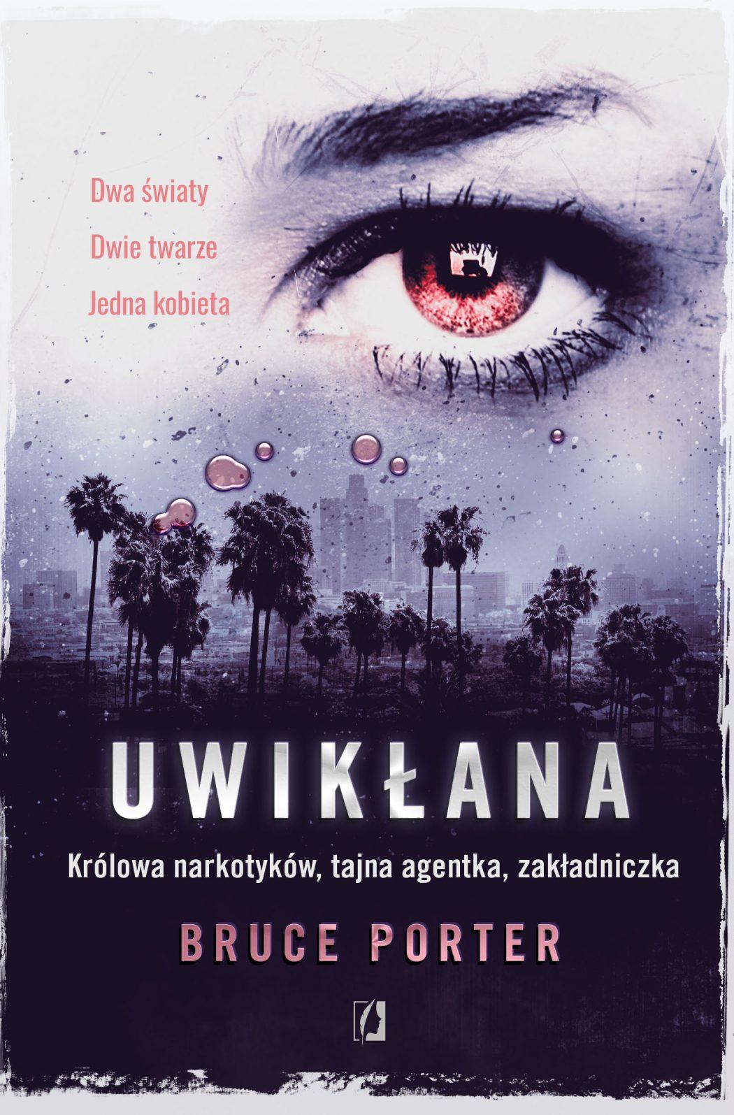 magazynkobiet.pl - Uwiklana 300 1050x1595 - Prawdziwa historia królowej narkotykowego imperium, która zaczęła pracować jako tajna agentka