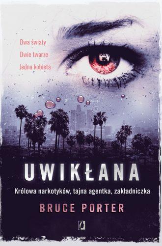 magazynkobiet.pl - Uwiklana 300 330x501 - Prawdziwa historia królowej narkotykowego imperium, która zaczęła pracować jako tajna agentka