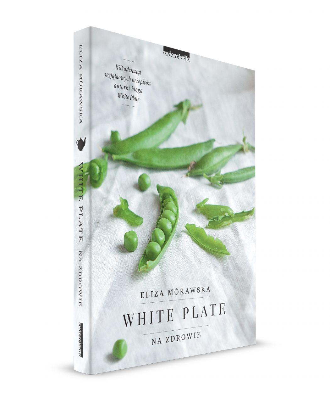 magazynkobiet.pl - morawska softcover 1050x1281 - White Plate, czyli wszystko, co możesz jeść na zdrowie