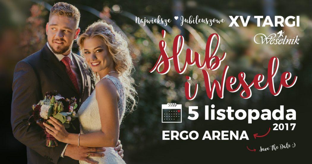 magazynkobiet.pl - WESELNIK.2017.09.26.banner.1200x630.01a 01 1050x551 - XV Targi Ślub i Wesele ERGO ARENA