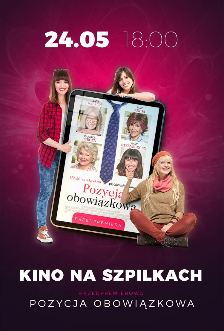 magazynkobiet.pl - Plakat www 05 24 Pozycja obowiązkowa - KINO NA SZPILKACH W CINEMA3D | 24.05.2018 18:00