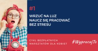 magazynkobiet.pl - 1140x0 wypracujto 3 330x173 - #WypracujTo - Wrzuć na luz. Naucz się pracować bez stresu.