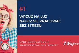 magazynkobiet.pl - 1140x0 wypracujto 3 330x220 - #WypracujTo - Wrzuć na luz. Naucz się pracować bez stresu.