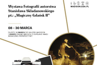 magazynkobiet.pl - internet 990x990 330x220 - Gdańsk zamknięty w obiektywie aparatu – wystawa fotograficzna Magiczny Gdańsk II