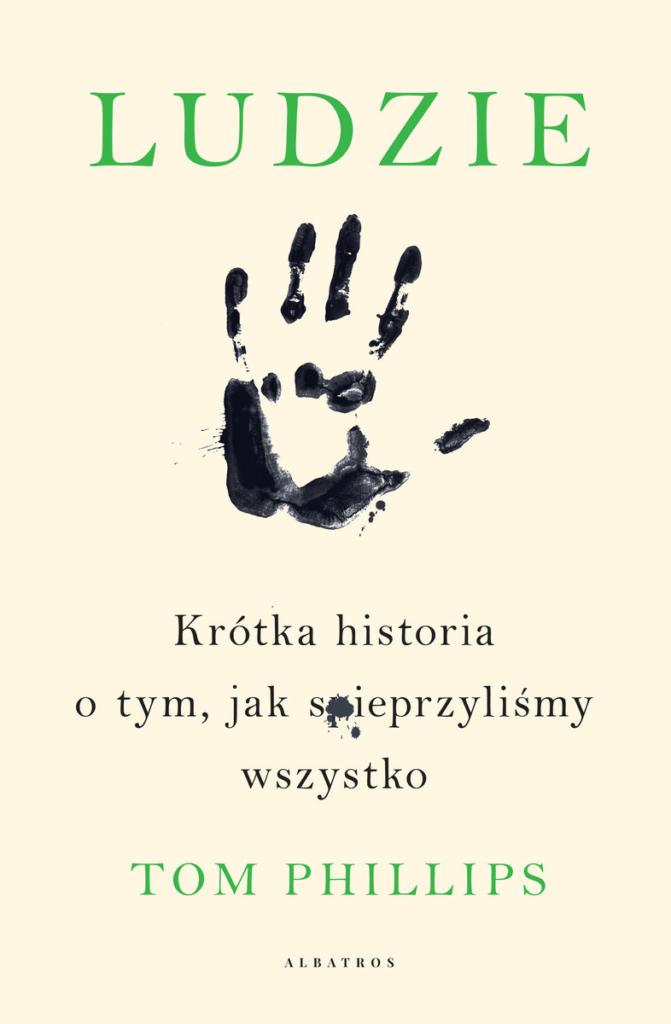 magazynkobiet.pl - ludzie krotka historia o tym jak spieprzylismy wszystko 671x1024 - Książki, które warto mieć