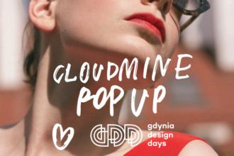 magazynkobiet.pl - cloudminepopup 330x220 - Cloudmine Pop Up <3 Gdynia Design Days