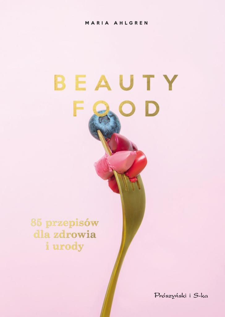 magazynkobiet.pl - Beauty Food. 85 przepisów dla zdrowia i urody 728x1024 - Po te tytuły warto sięgnąć