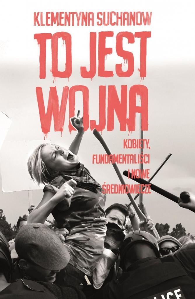 magazynkobiet.pl - To jest wojna. Kobiety fundamentaliści i nowe średniowiecze 668x1024 - Co czytać w kwietniu? - Propozycje od Mademoiselle