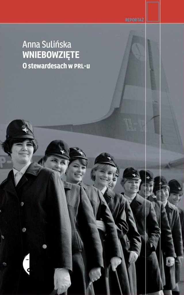 magazynkobiet.pl - Wniebowzięte. O stewardesach w PRL u 639x1024 - Człowiek w przystępnej cenie. Co czytać latem?