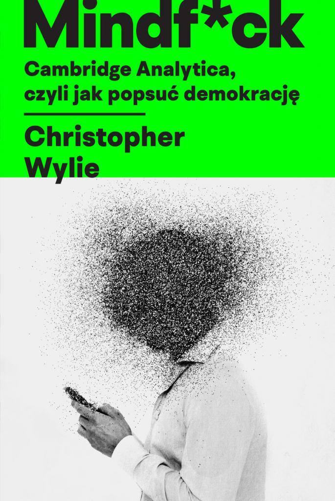 magazynkobiet.pl - Mindfck. Cambridge Analytica czyli jak popsuć demokrację 685x1024 - Książki na długie jesienne wieczory